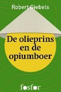 Bekijk details van De olieprins en de opiumboer