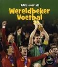 Bekijk details van Alles over de wereldbeker voetbal
