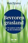 Bekijk details van Bevroren grasland en 74 andere verhalen uit de rechtbank