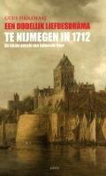Bekijk details van Een dodelijk liefdesdrama te Nijmegen in 1712