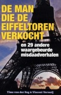 Bekijk details van De man die de Eiffeltoren verkocht: en 29 andere waargebeurde misdaadverhalen