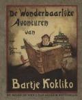 Bekijk details van De wonderbaarlijke avonturen van Bartje Kokliko; Deel 1