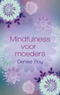 Bekijk details van Mindfulness voor moeders