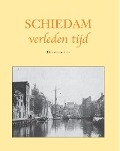 Bekijk details van Schiedam verleden tijd