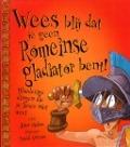 Bekijk details van Wees blij dat je geen Romeinse gladiator bent!