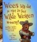 Bekijk details van Wees blij dat je niet in het wilde westen woont!