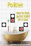 Bekijk details van Politiek voor in bed, op het toilet of in bad