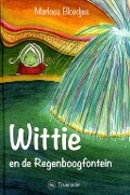 Bekijk details van Wittie en de Regenboogfontein