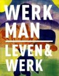 Bekijk details van H. N. Werkman 1882-1945 leven & werk