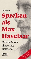Bekijk details van Spreken als Max Havelaar