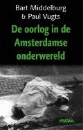Bekijk details van De oorlog in de Amsterdamse onderwereld