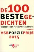 Bekijk details van De 100 beste gedichten gekozen door Peter Vandermeersch voor de VSB Poëzieprijs 2015