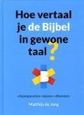 Bekijk details van Hoe vertaal je de Bijbel in gewone taal?