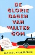 Bekijk details van De gloriedagen van Walter Gom