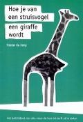 Bekijk details van Hoe je van een struisvogel een giraffe wordt