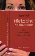Bekijk details van Nietzsche als opvoeder, of Hoe een mens wordt wat hij is