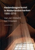 Bekijk details van Hedendaagse kunst in Nederlandse kerken 1990-2015
