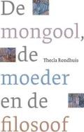 Bekijk details van De mongool, de moeder en de filosoof