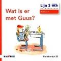 Bekijk details van Wat is er met Guus?