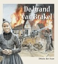 Bekijk details van De brand van Brakel
