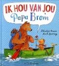 Bekijk details van Ik hou van jou, Papa Brom