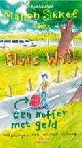 Bekijk details van Manon Sikkel leest Elvis Watt, een koffer met geld