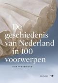 Bekijk details van De geschiedenis van Nederland in 100 voorwerpen