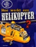 Bekijk details van Hoe werkt een helikopter?