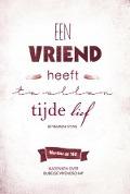 Bekijk details van Een vriend heeft te allen tijde lief (Spreuken 17:17A)