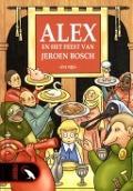 Bekijk details van Alex en het feest van Jeroen Bosch