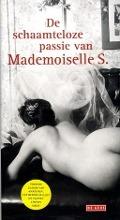 Bekijk details van De schaamteloze passie van Mademoiselle S.