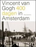 Bekijk details van Vincent van Gogh 400 dagen in Amsterdam