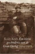 Bekijk details van Een kleine geschiedenis van de Grote Oorlog, 1914-1918