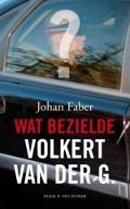 Bekijk details van Wat bezielde Volkert van der G.?