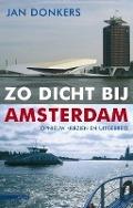 Bekijk details van Zo dicht bij Amsterdam