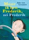 Bekijk details van Maar ik ben Frederik, zei Frederik