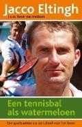 Bekijk details van Een tennisbal als watermeloen