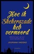 Bekijk details van Hoe ik Sheherazade heb vermoord