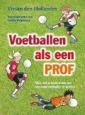Bekijk details van Voetballen als een prof