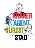 Bekijk details van De kraker, de agent, de jurist en de stad