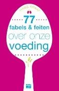 Bekijk details van 77 fabels & feiten over onze voeding