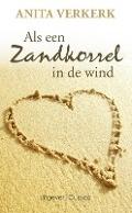 Bekijk details van 'Als een zandkorrel in de wind...'