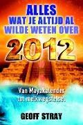Bekijk details van Alles wat je altijd al wilde weten over 2012