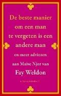 Bekijk details van De beste manier om een man te vergeten is een andere man en meer adviezen aan Maise Njor van Fay Weldon