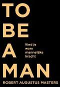 Bekijk details van To be a man