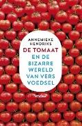 Bekijk details van De tomaat en de bizarre wereld van vers voedsel