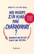 Bekijk details van Wie noemt zijn kind nou Chardonnay?