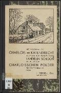 Bekijk details van Het voormalige Charlois en Katendrecht alsmede het verdwijnend landelijk schoon in en om den Charloisschen polder te Rotterdam