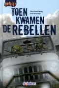 Bekijk details van Toen kwamen de rebellen