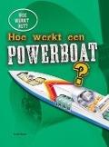 Bekijk details van Hoe werkt een powerboat?
